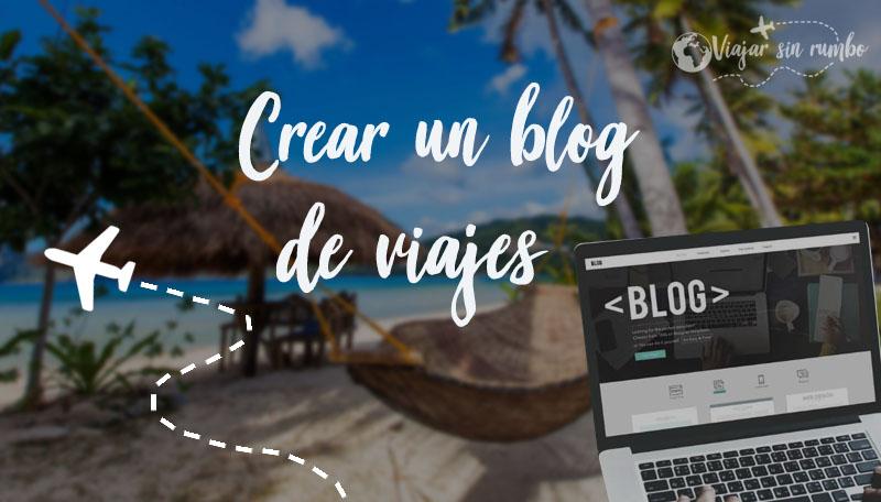 crear blog de viajes