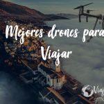 mejores drones para viajar