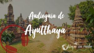 audioguia de ayutthaya