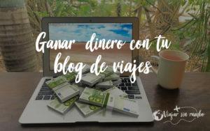 monetizar blog de viajes