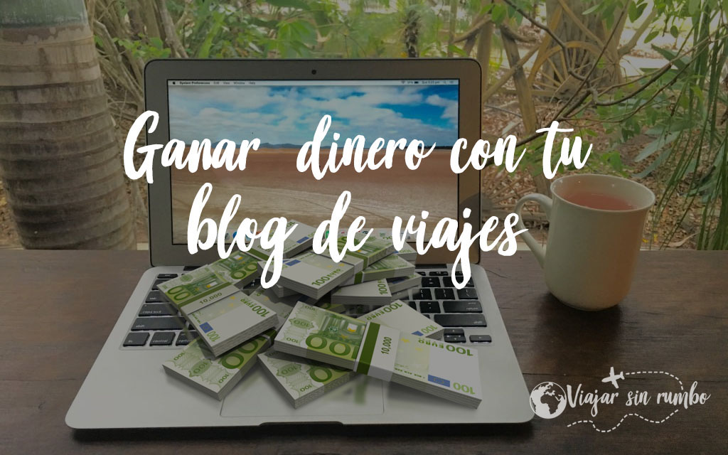 monetizar blog de viajes