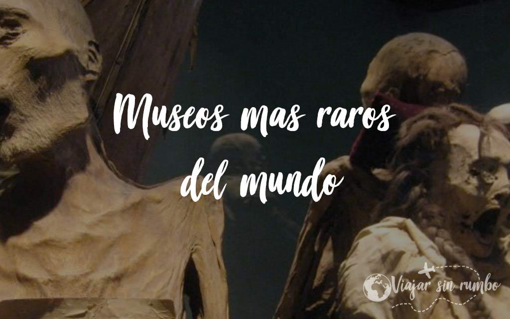 museos mas raros del mundo