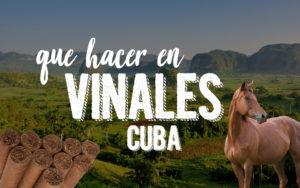 que hacer en Viñales Cuba