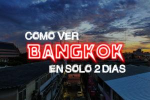Que ver bangkok en 2 dias