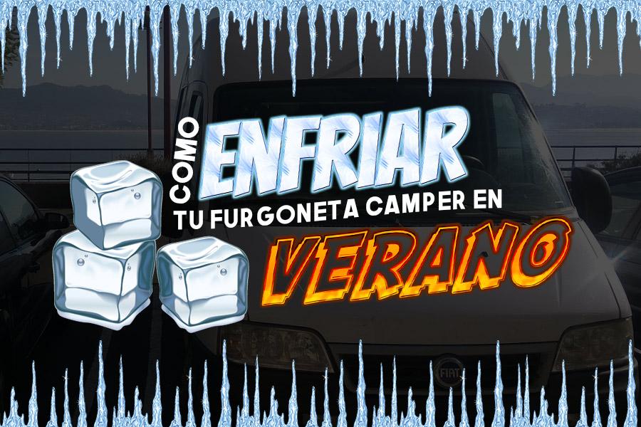 enfriar tu furgoneta camper en verano