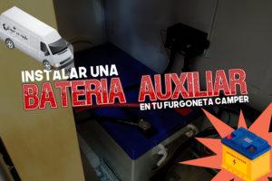 instalar bateria auxiliar furgoneta camper