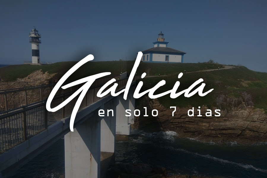 que ver en Galicia en 7 dias